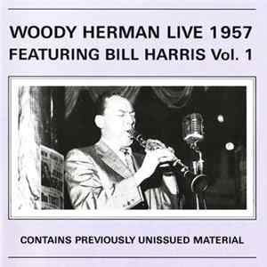 Woody Herman - Woody Herman Live 1957 Featuring Bill Harris Vol. 1 FLAC