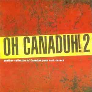Various - Oh Canaduh! 2 - Another Collection Of Canadian Punk Rock Covers FLAC
