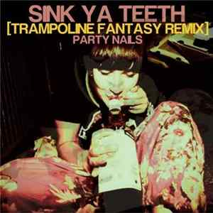 Sink Ya Teeth - If You See Me FLAC
