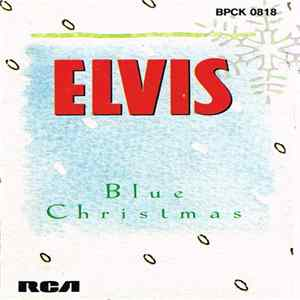 Elvis Presley - Blue Christmas FLAC
