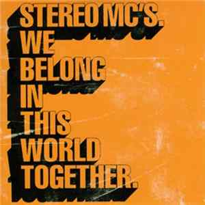 Stereo MC's - We Belong In This World Together FLAC