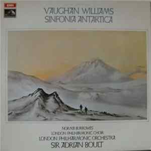 Vaughan Williams, Norma Burrowes, London Philharmonic Choir, London Philharmonic Orchestra, Sir Adrian Boult - Sinfonia Antartica FLAC