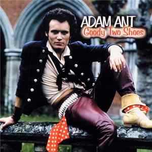 Adam Ant - Goody Two Shoes FLAC