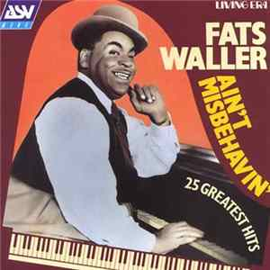 Fats Waller - Ain't Misbehavin': 25 Greatest Hits FLAC