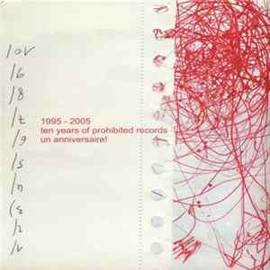 Various - 1995-2005 Ten Years Of Prohibited Records Un Anniversaire ! FLAC