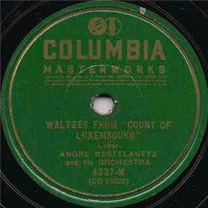 "Andre Kostelanetz And His Orchestra - Waltzes From ""Count Of Luxembourg"" / Merry Widow Waltz FLAC"
