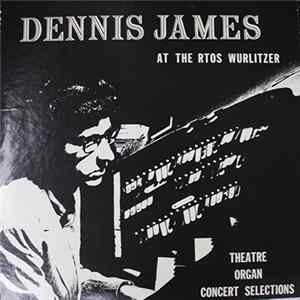 Dennis James - Dennis James At The Rtos Wurlitzer FLAC