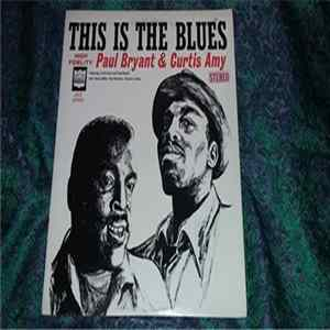 Paul Bryant and Curtis Amy - This Is The Blues FLAC