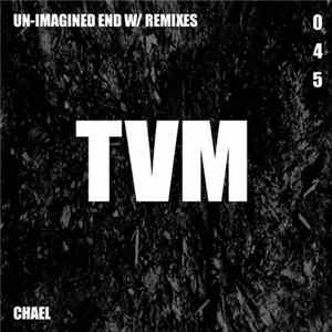 Chael - Un Imagined-End FLAC