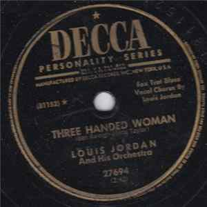 Louis Jordan And His Tympany Five - Three Handed Woman / Please Don't Leave Me FLAC