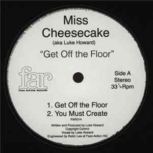 Miss Cheesecake - Get Off The Floor FLAC