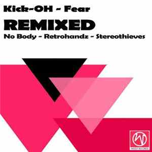 Kick-OH - Fear Remixed FLAC