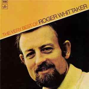 Roger Whittaker - The Very Best Of Roger Whittaker FLAC