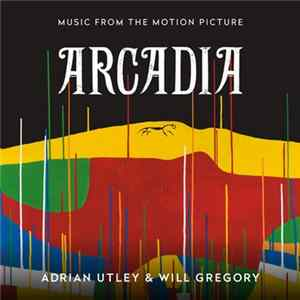 Adrian Utley & Will Gregory - Arcadia (Music From The Motion Picture) FLAC