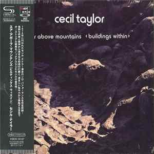 Cecil Taylor - Air Above Mountains < Buildings Within > FLAC