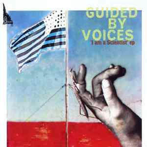Guided By Voices - I Am A Scientist EP FLAC