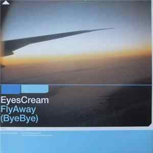 Eyes Cream - Fly Away (Bye Bye) FLAC
