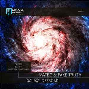 Mateo & Fake Truth - Galaxy Offroad FLAC