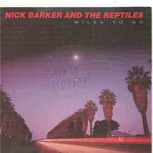 Nick Barker And The Reptiles - Miles To Go FLAC