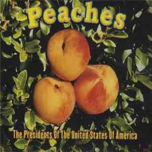The Presidents Of The United States Of America - Peaches FLAC