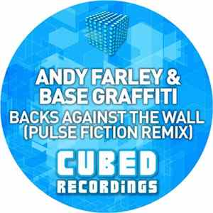 Andy Farley & Base Graffiti - Backs Against The Wall (Pulse Fiction Remix) FLAC