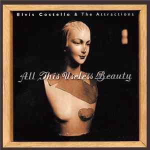 Elvis Costello & The Attractions - All This Useless Beauty FLAC