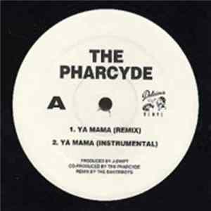 The Pharcyde - Ya Mama (Remix) / I'm That Type Of Nigga FLAC