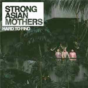 Strong Asian Mothers - Hard To Find FLAC