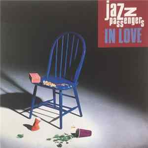 Jazz Passengers - In Love FLAC