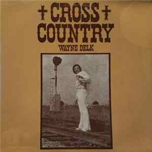 Wayne Delk - Cross Country FLAC