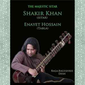 Shakir Khan And Enayet Hossain - The Majestic Sitar FLAC