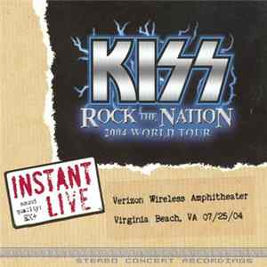 Kiss - Rock The Nation 2004 World Tour - 07/25/04 Virginia Beach, VA FLAC