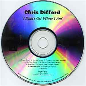 Chris Difford - I Didn't Get Where I Am FLAC