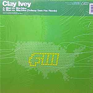 Clay Ivey - Man vs. Machine FLAC