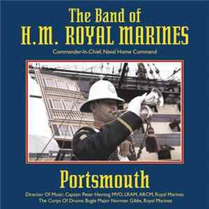 The Band Of HM Royal Marines - Portsmouth FLAC