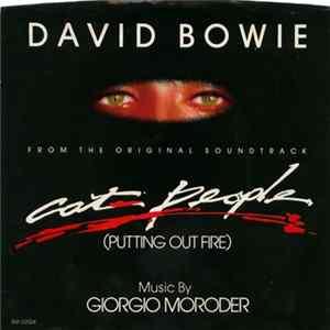 David Bowie Music By Giorgio Moroder - Cat People (Putting Out Fire) (From The Original Soundtrack) FLAC