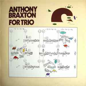 Anthony Braxton - For Trio FLAC