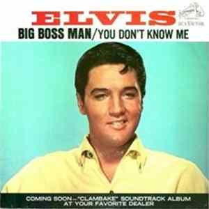 Elvis Presley - Big Boss Man / You Don't Know Me FLAC