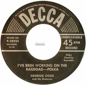 Georgie Cook And His Orchestra - I've Been Working On The Railroad – Polka / Turnpike Polka FLAC