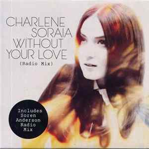 Charlene Soraia - Without Your Love (Radio Mix) FLAC