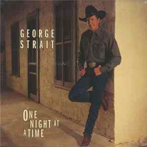 George Strait - One Night At A Time FLAC