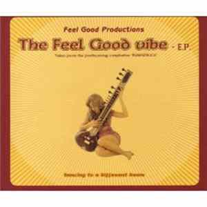 Feel Good Productions - The Feel Good Vibe - E.P. FLAC