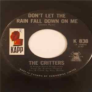 The Critters - Don't Let The Rain Fall Down On Me FLAC