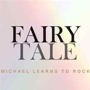 Michael Learns To Rock - Fairy Tale FLAC