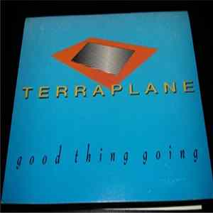 Terraplane - Good Thing Going FLAC