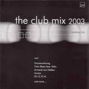 Various - The Club Mix 2003 - Nonstop Mix FLAC