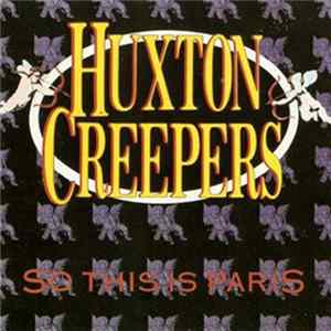 Huxton Creepers - So This Is Paris FLAC