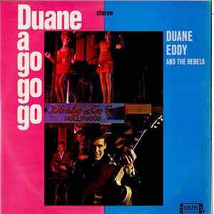 Duane Eddy And The Rebels - Duane A Go Go Go FLAC