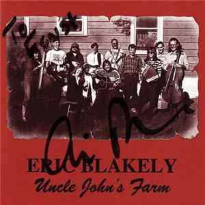 Eric Blakely - Uncle John's Farm FLAC