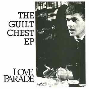Love Parade - The Guilt Chest EP FLAC